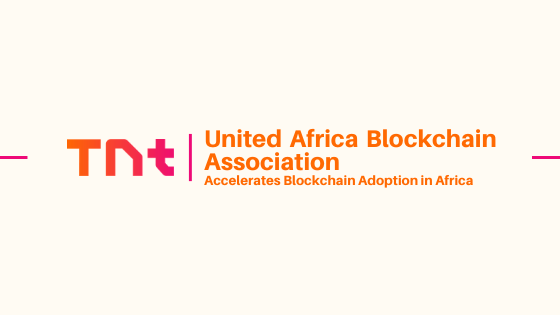 Blockchain Adoption in Africa Accelerated by United Africa Blockchain Association