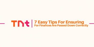 7 Easy Tips For Ensuring Your Finances Are Passed Down Correctly
