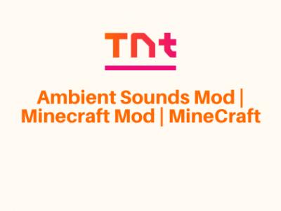 Ambient Sounds Mod | Minecraft Mod | MineCraft