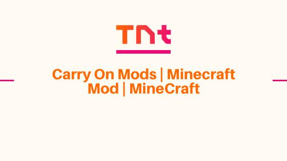 Carry On Mods | Minecraft Mod | MineCraft