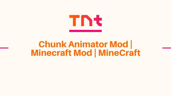 Chunk Animator Mod | Minecraft Mod | MineCraft